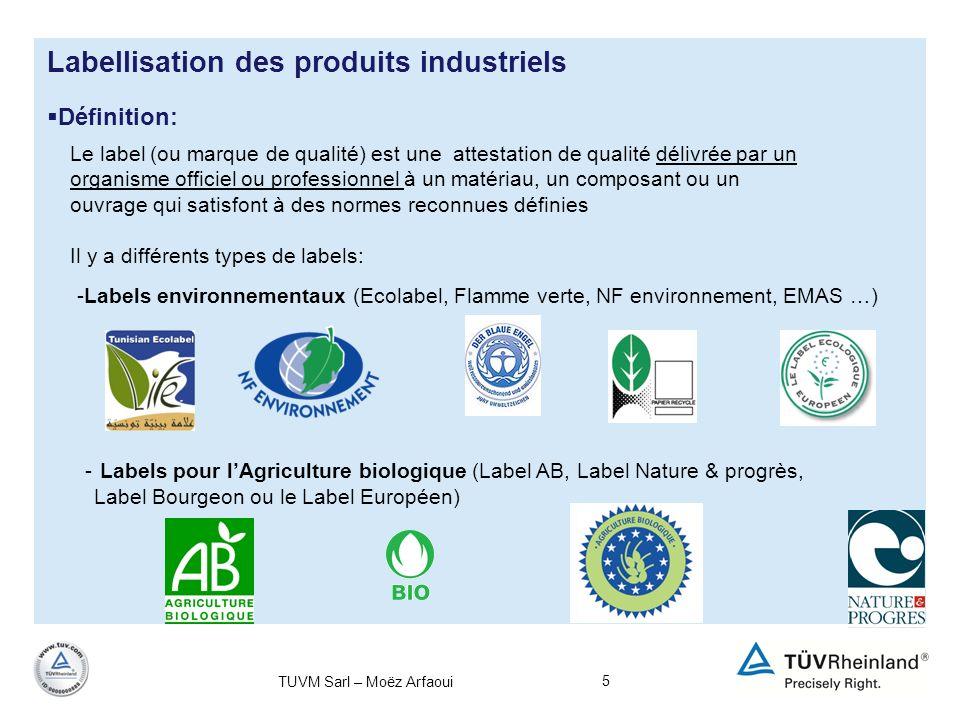 5 Labellisation des produits industriels Définition: Le label (ou marque de qualité) est une attestation de qualité délivrée par un organisme officiel