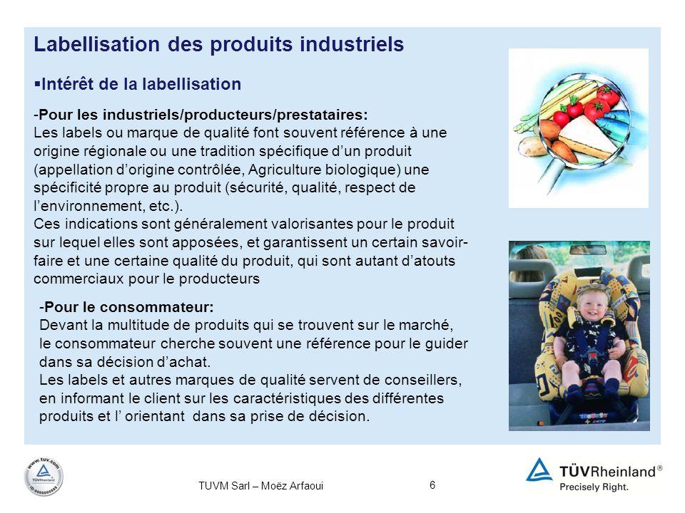 7 Cadre règlementaire des labels Labellisation des produits industriels Les labels ne sont attribués que par rapport à des normes officielles.