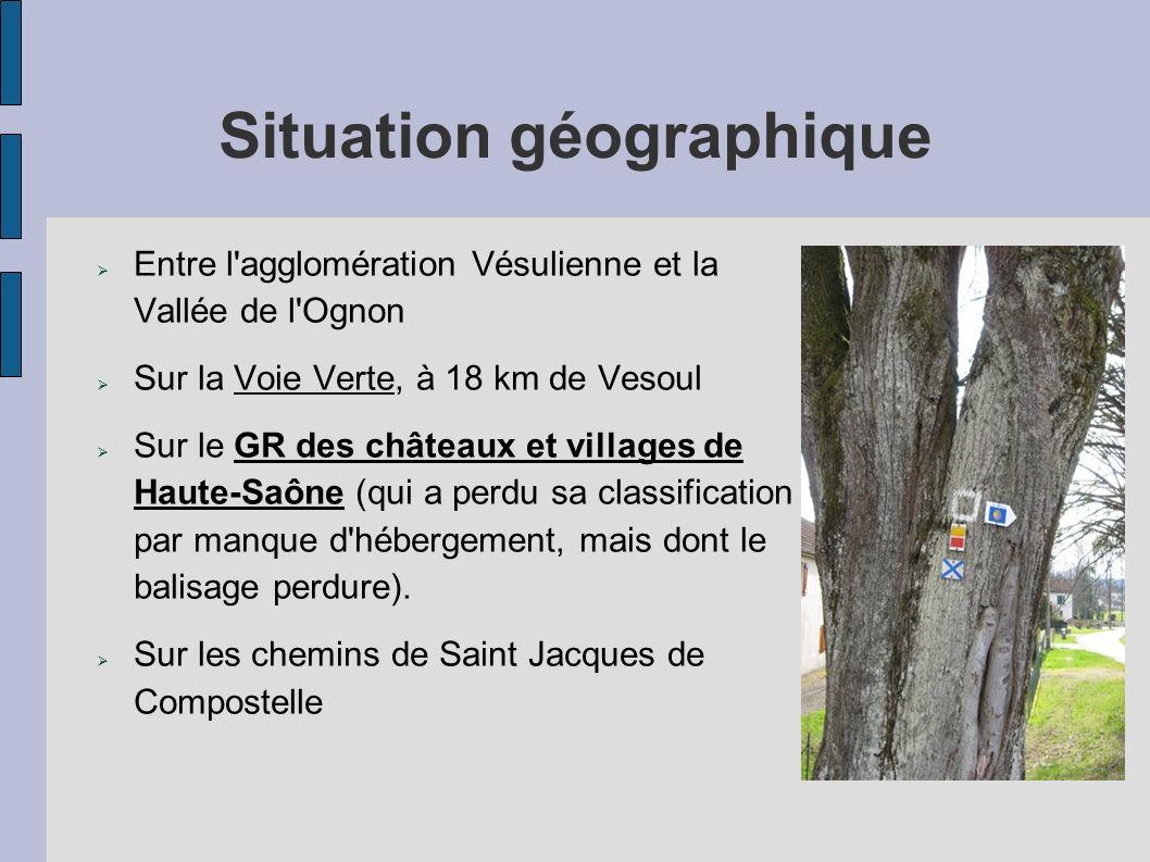 Situation géographique Entre l'agglomération Vésulienne et la Vallée de l'Ognon Sur la Voie Verte, à 18 km de Vesoul Sur le GR des châteaux et village