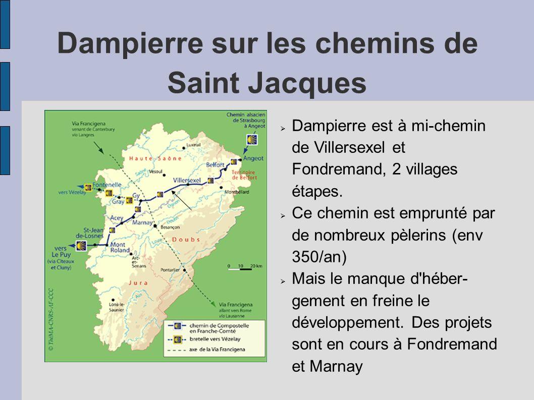 Dampierre sur les chemins de Saint Jacques Dampierre est à mi-chemin de Villersexel et Fondremand, 2 villages étapes. Ce chemin est emprunté par de no