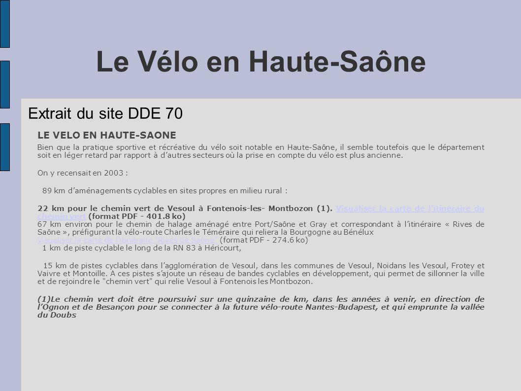 Le Vélo en Haute-Saône LE VELO EN HAUTE-SAONE Bien que la pratique sportive et récréative du vélo soit notable en Haute-Saône, il semble toutefois que