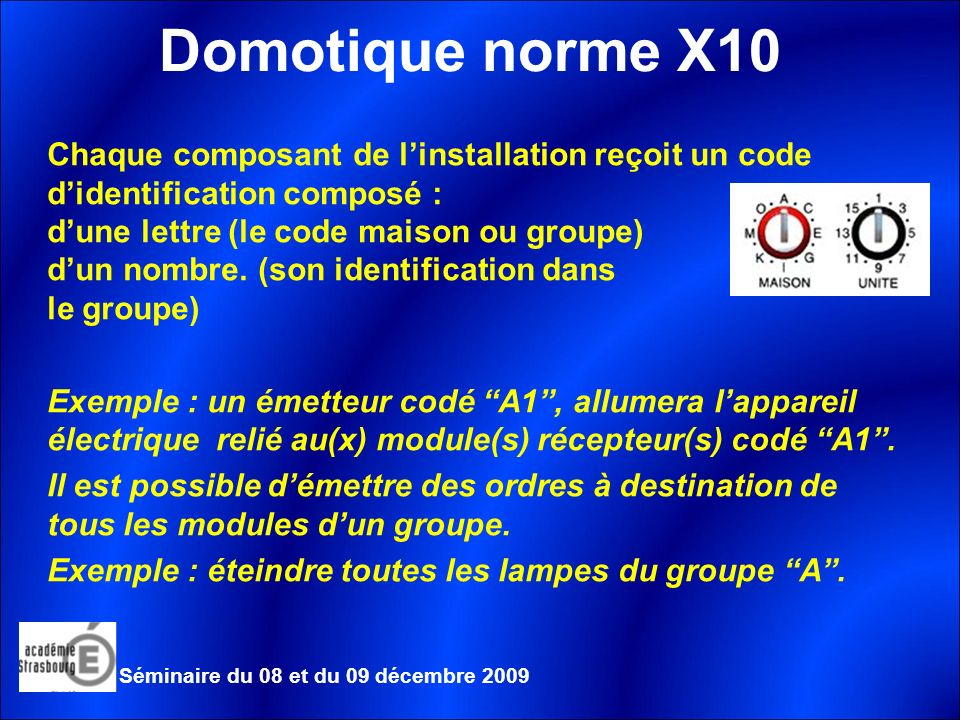 Chaque composant de linstallation reçoit un code didentification composé : dune lettre (le code maison ou groupe) dun nombre.