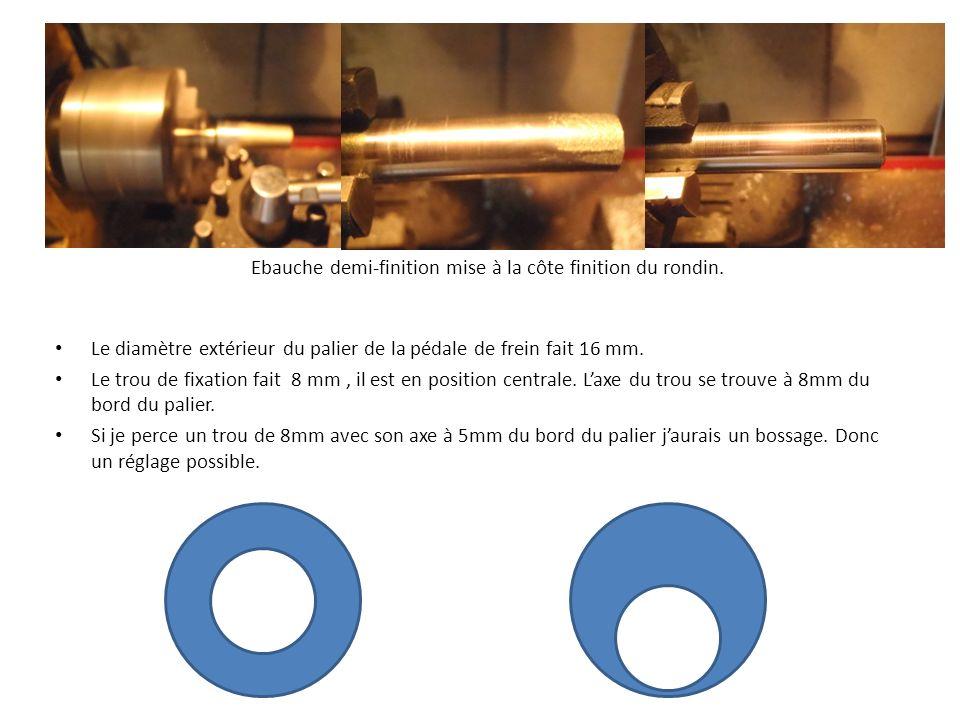 Ebauche demi-finition mise à la côte finition du rondin. Le diamètre extérieur du palier de la pédale de frein fait 16 mm. Le trou de fixation fait 8