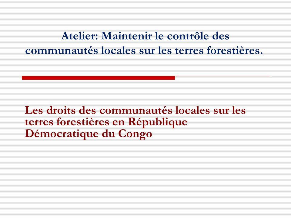Introduction Le constat : Des systèmes dexploitation, de commercialisation et dexportation des ressources forestières qui ont été élaborés en RDC se sont accompagnés dinjustices sociales envers les communautés locales et ont fini par affecter leurs moyens dexistence, leurs cadre de vie, et même dans certains cas leur existence en tant que communautés culturelles; Fort de lexpérience du passé, le nouveau cadre juridique en vigueur en RDC a été articulé, de sorte à offrir plus de garanties aux droits des communautés locales;