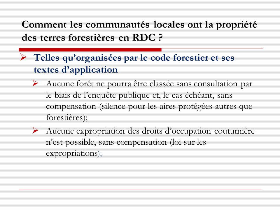Comment les communautés locales ont la propriété des terres forestières en RDC ? Telles quorganisées par le code forestier et ses textes dapplication