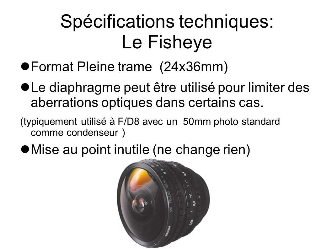 Spécifications techniques: Le Fisheye Format Pleine trame (24x36mm) Le diaphragme peut être utilisé pour limiter des aberrations optiques dans certain