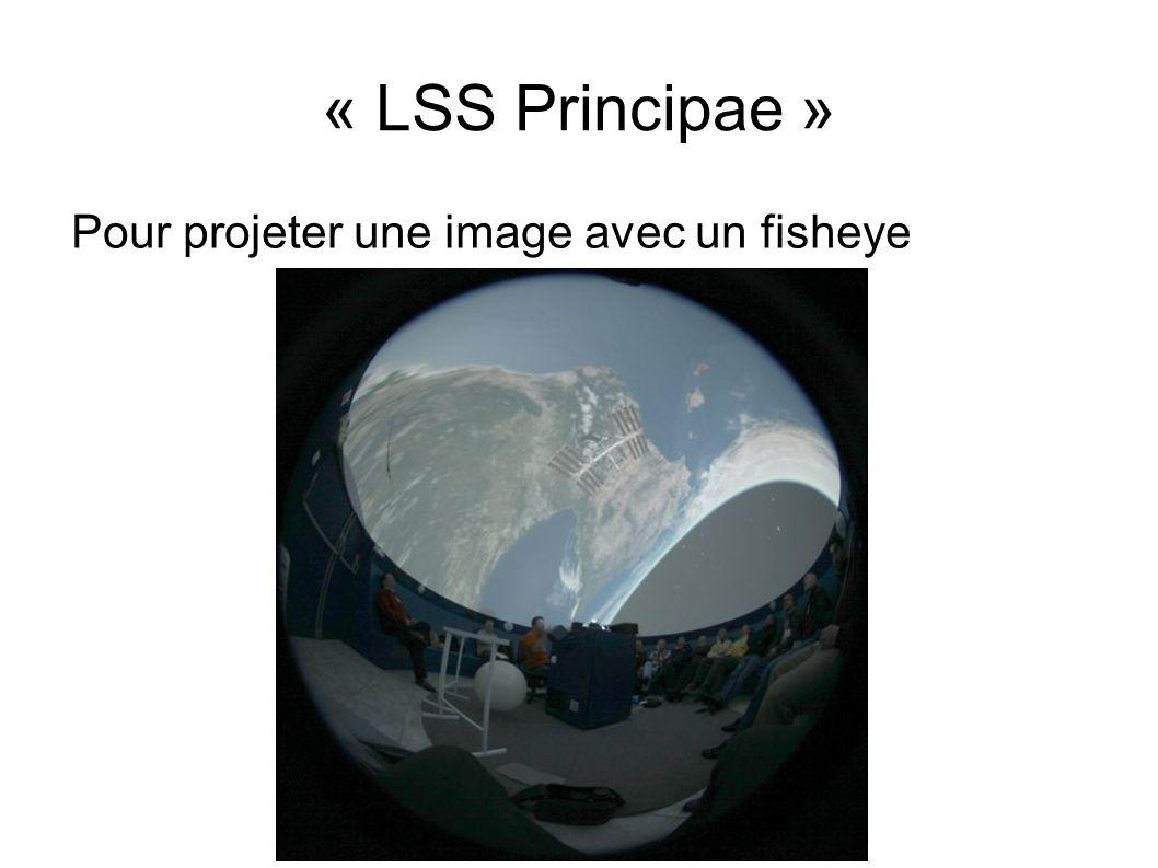 « LSS Principae » Pour projeter une image avec un fisheye