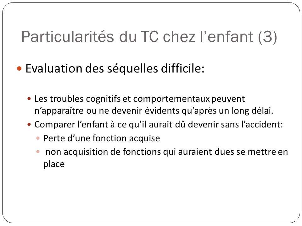 Particularités du TC chez lenfant (4) Remise en cause du principe de Kennard: meilleur pronostic chez enfant après une atteinte cérébrale acquise en raison dune plasticité plus importante Non .