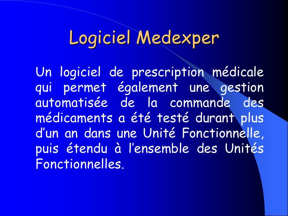 Logiciel Medexper Un logiciel de prescription médicale qui permet également une gestion automatisée de la commande des médicaments a été testé durant