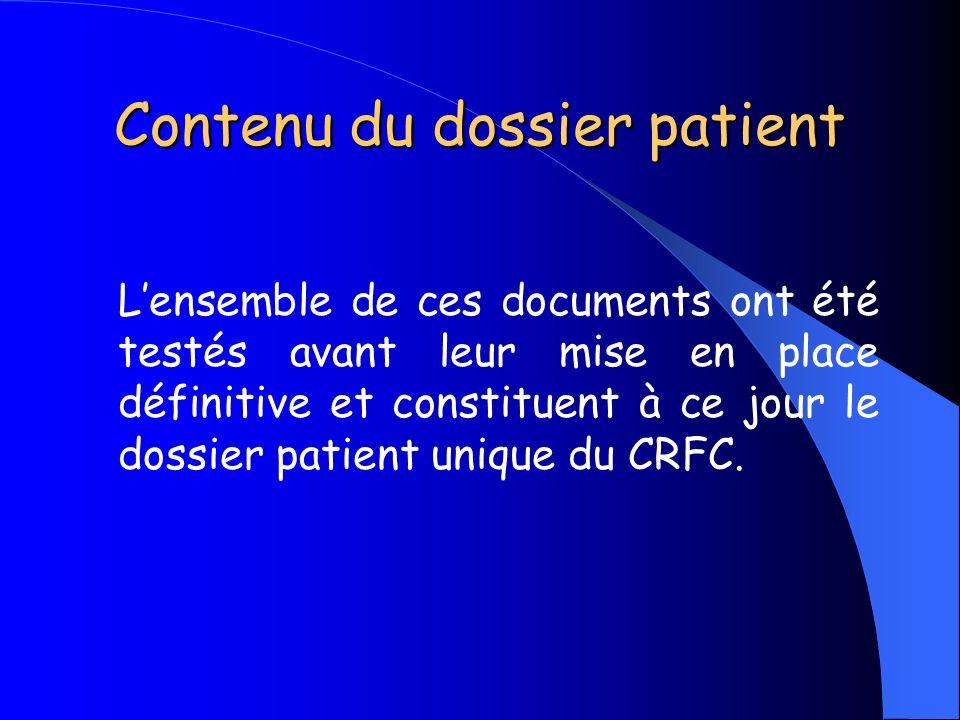 Contenu du dossier patient Lensemble de ces documents ont été testés avant leur mise en place définitive et constituent à ce jour le dossier patient u