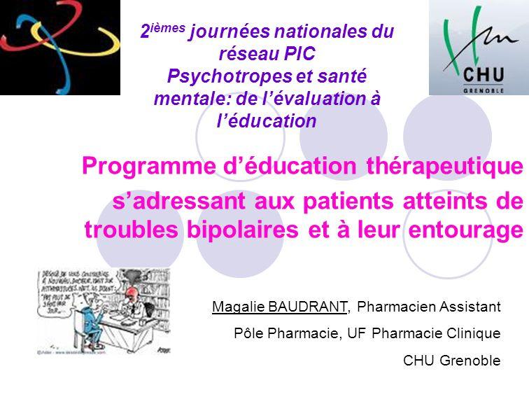 2 ièmes journées nationales du réseau PIC Psychotropes et santé mentale: de lévaluation à léducation Programme déducation thérapeutique sadressant aux