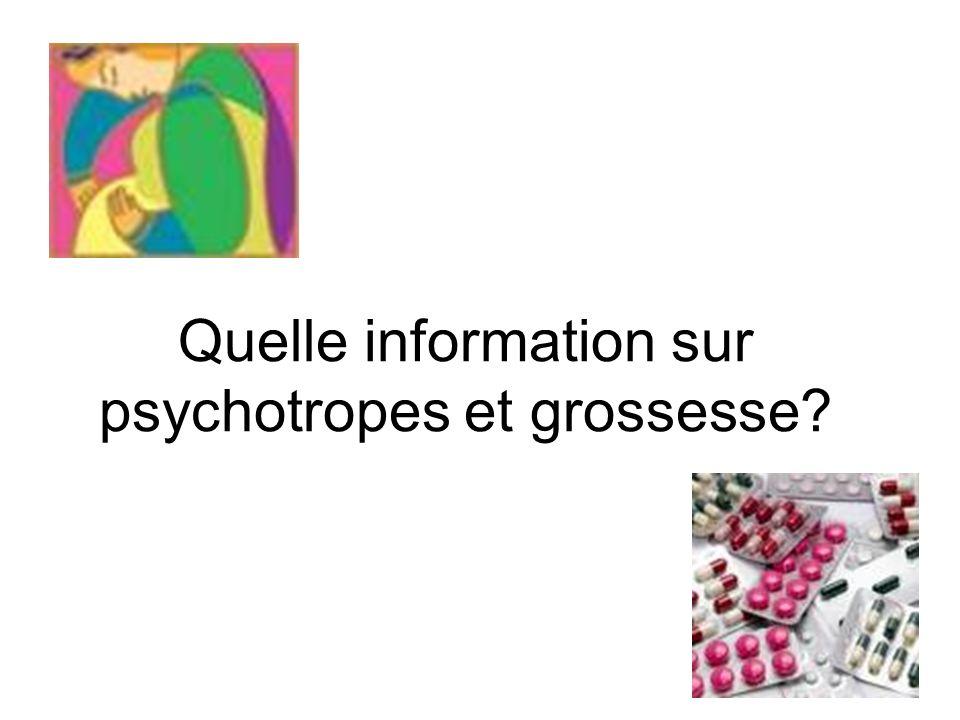 Quelle information sur psychotropes et grossesse?