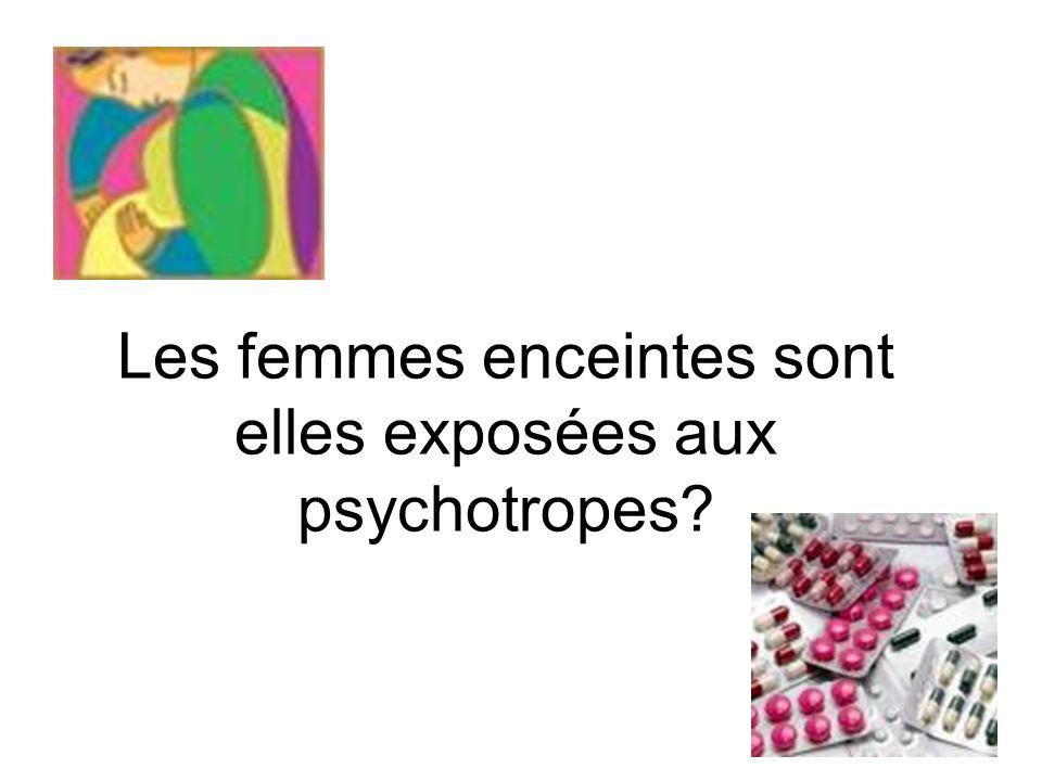 Les femmes enceintes sont elles exposées aux psychotropes?