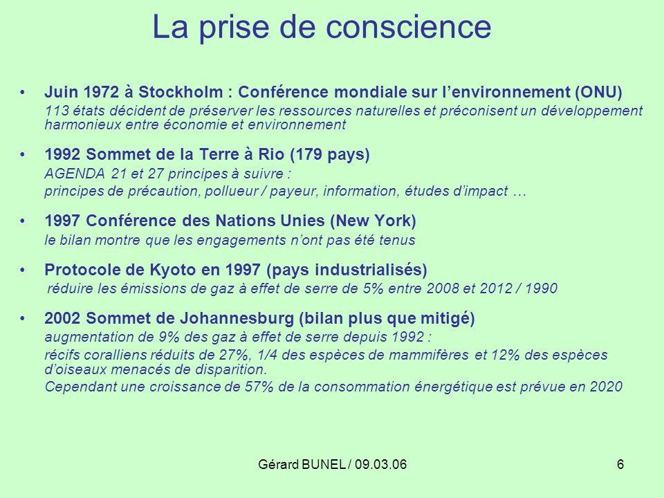 6 La prise de conscience Juin 1972 à Stockholm : Conférence mondiale sur lenvironnement (ONU) 113 états décident de préserver les ressources naturelle