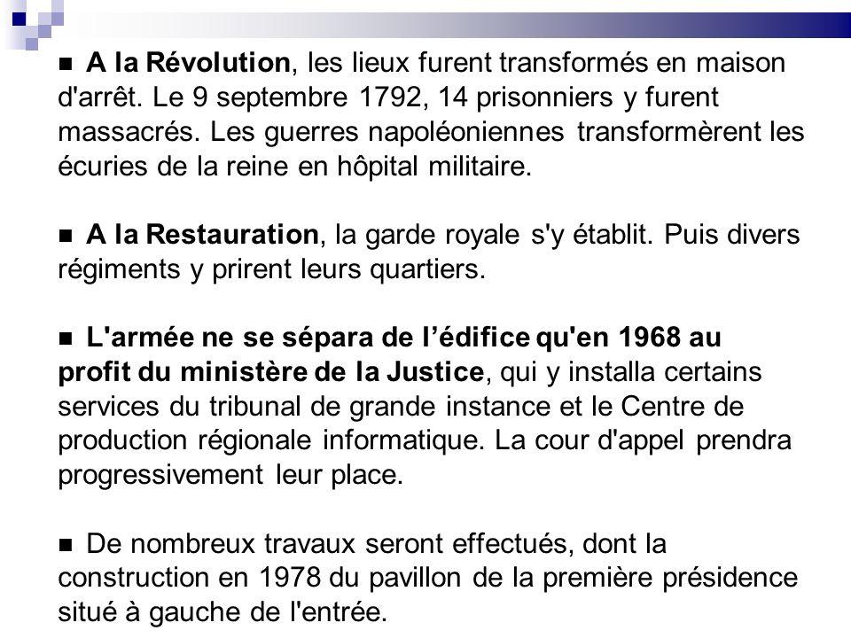 A la Révolution, les lieux furent transformés en maison d'arrêt. Le 9 septembre 1792, 14 prisonniers y furent massacrés. Les guerres napoléoniennes tr