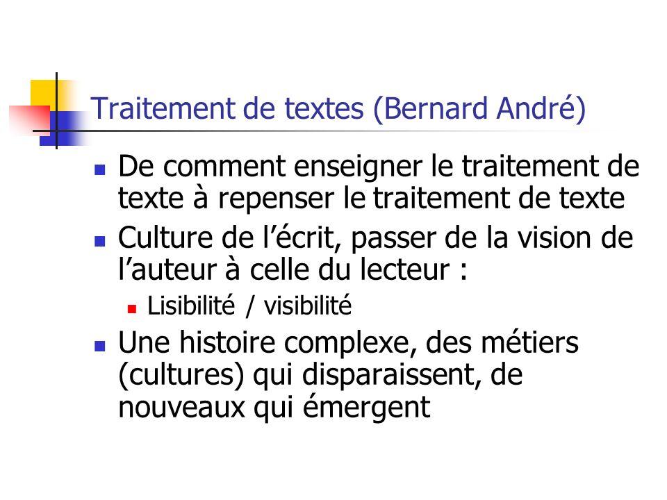 Traitement de textes (Bernard André) De comment enseigner le traitement de texte à repenser le traitement de texte Culture de lécrit, passer de la vis