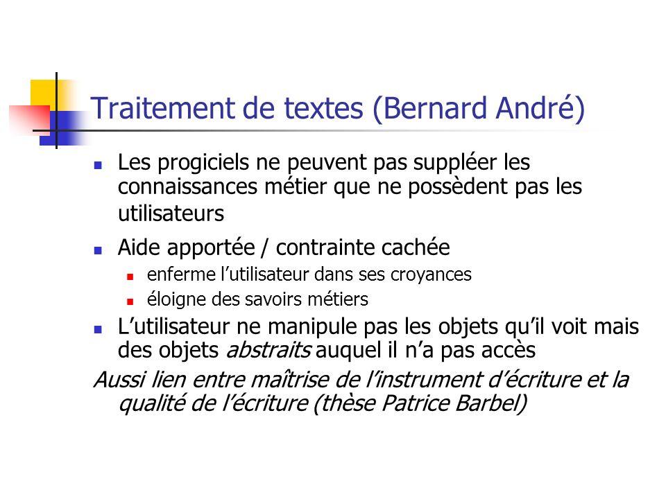 Traitement de textes (Bernard André) Les progiciels ne peuvent pas suppléer les connaissances métier que ne possèdent pas les utilisateurs Aide apport