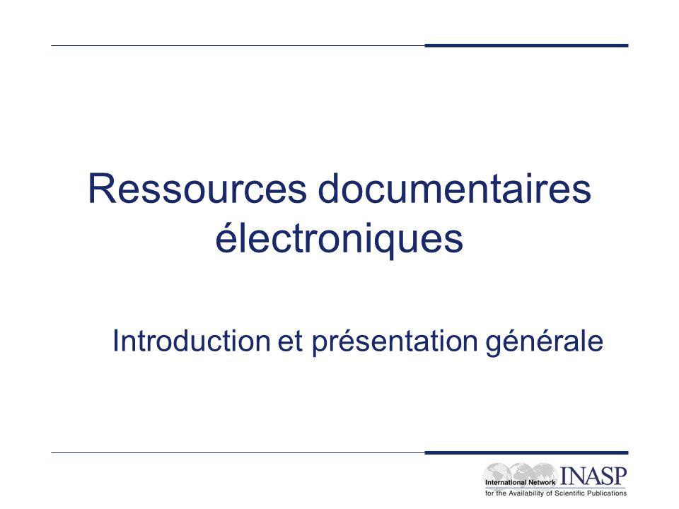 Ressources documentaires électroniques Introduction et présentation générale