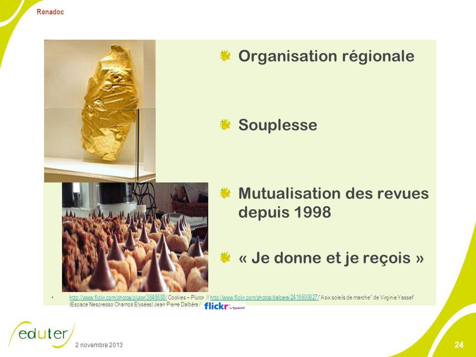2 novembre 2013 Renadoc 24 Organisation régionale Souplesse Mutualisation des revues depuis 1998 « Je donne et je reçois » http://www.flickr.com/photo