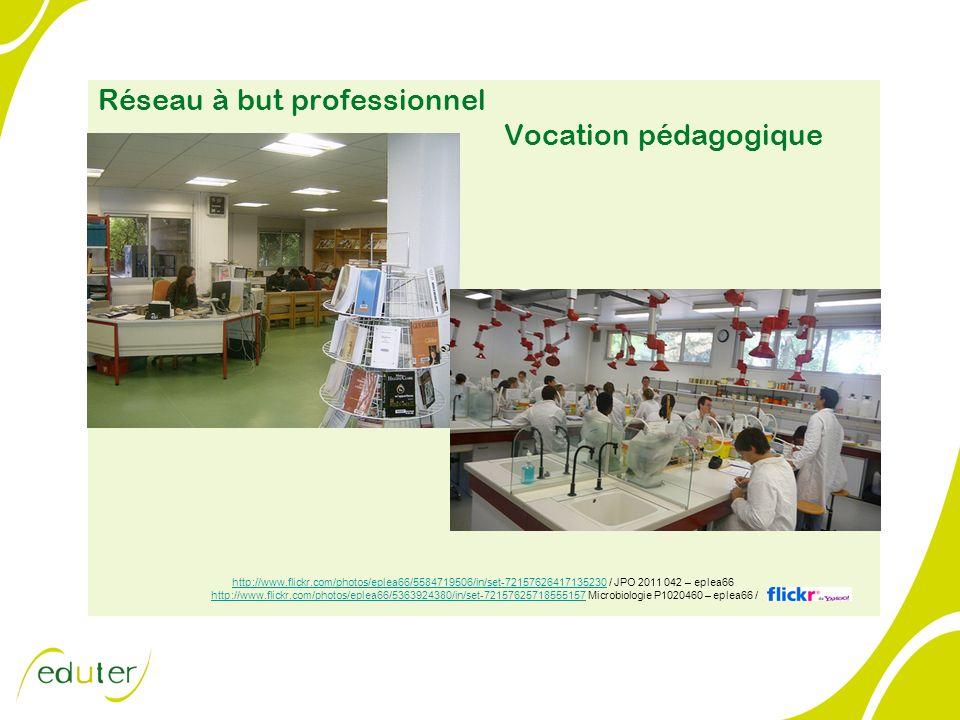 Réseau à but professionnel Vocation pédagogique http://www.flickr.com/photos/eplea66/5584719506/in/set-72157626417135230http://www.flickr.com/photos/e
