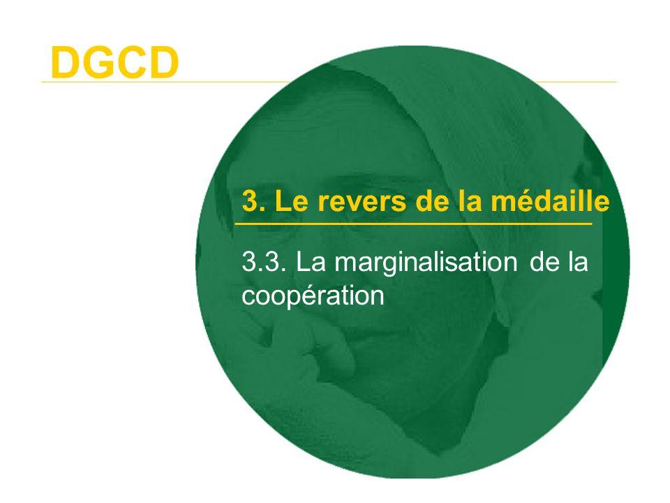 DGCD La coopération au développement : un investissement à haut risque 3. Le revers de la médaille