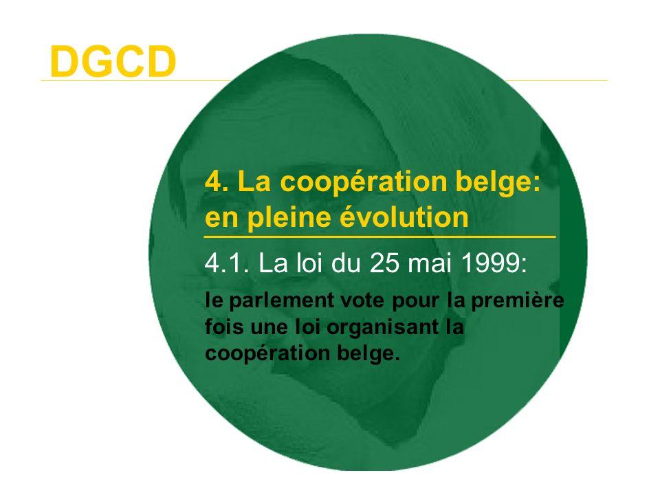 DGCD - les objectifs: le développement humain durable - les critères de pertinence ( CAD/OCDE) - la concentration géographique La loi définit e.a.:
