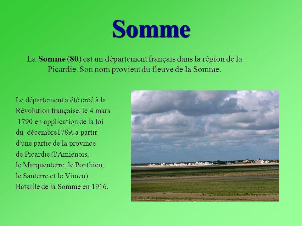 Somme La Somme (80) est un département français dans la région de la Picardie. Son nom provient du fleuve de la Somme. Le département a été créé à la