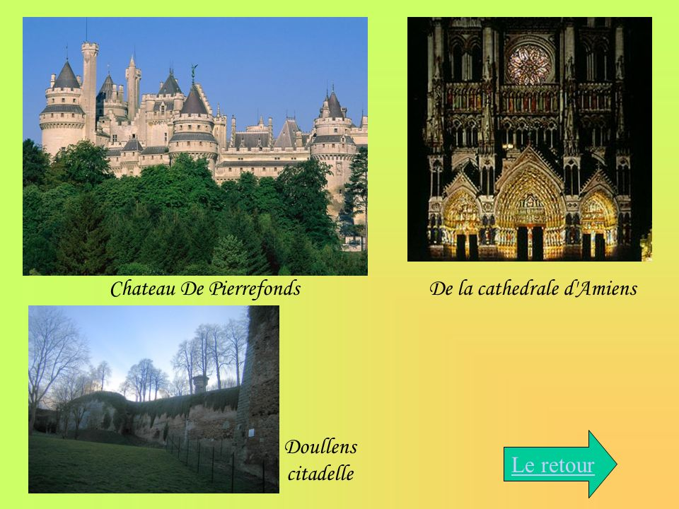 Chateau De PierrefondsDe la cathedrale d'Amiens Doullens citadelle Le retour