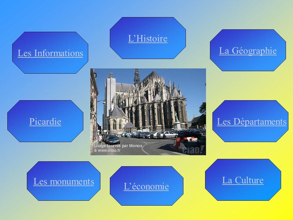 La Culture LHistoire La Géographie Les monuments Les Informations Picardie Les DèpartamentsLes Dèpartaments Léconomie