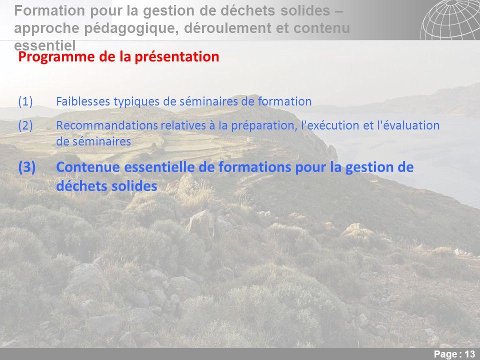 02.11.2013 Seite 13 Seite 13 Formation pour la gestion de déchets solides – approche pédagogique, déroulement et contenu essentiel Page : 13 Programme