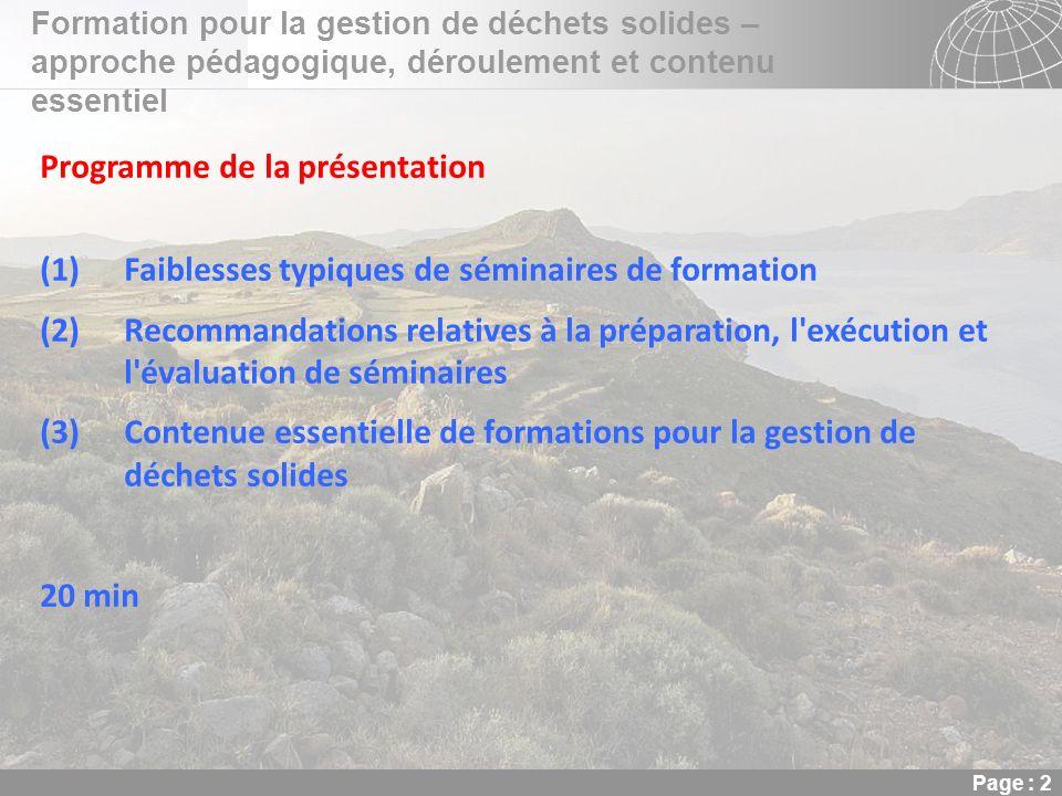 02.11.2013 Seite 2 Seite 2 Formation pour la gestion de déchets solides – approche pédagogique, déroulement et contenu essentiel Page : 2 Programme de
