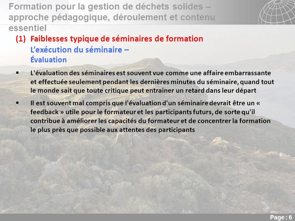 02.11.2013 Seite 6 Seite 6 Formation pour la gestion de déchets solides – approche pédagogique, déroulement et contenu essentiel Page : 6 (1)Faiblesse