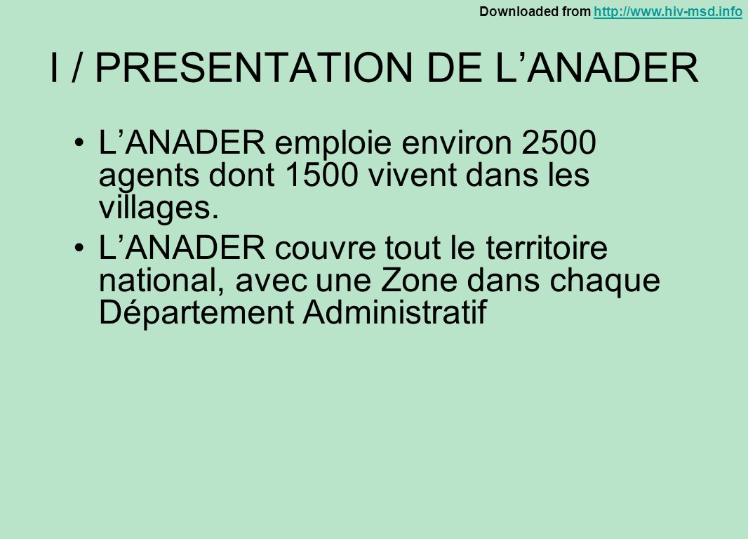 Downloaded from http://www.hiv-msd.infohttp://www.hiv-msd.info I / PRESENTATION DE LANADER LANADER emploie environ 2500 agents dont 1500 vivent dans l