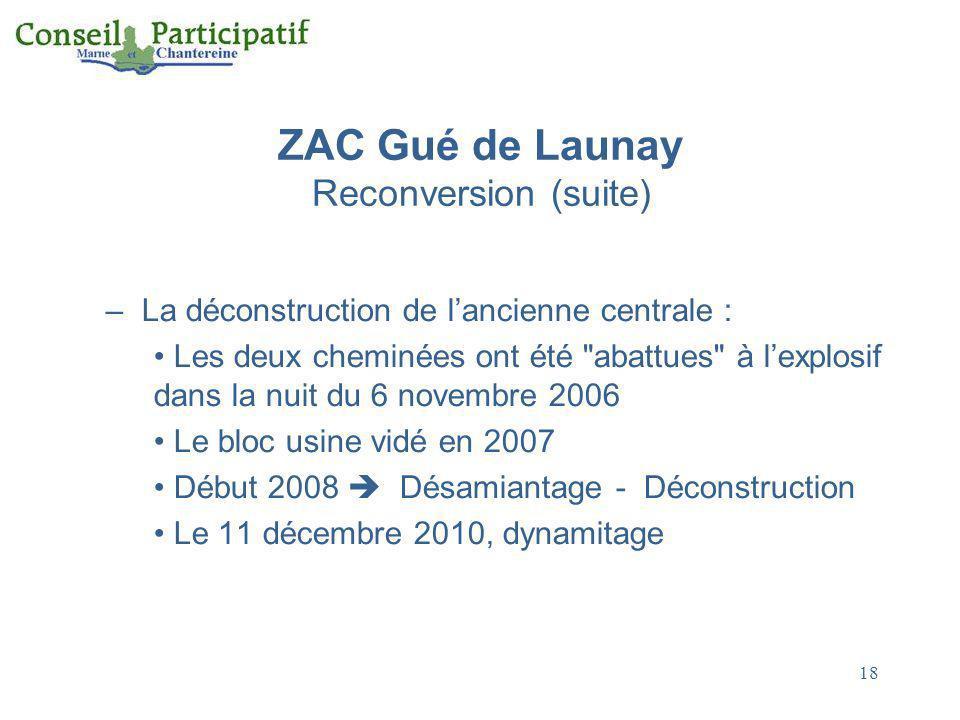 18 ZAC Gué de Launay Reconversion (suite) – La déconstruction de lancienne centrale : Les deux cheminées ont été
