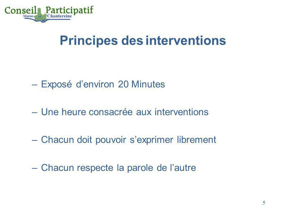 5 Principes des interventions –Exposé denviron 20 Minutes –Une heure consacrée aux interventions –Chacun doit pouvoir sexprimer librement –Chacun resp