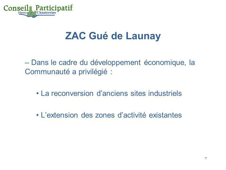 8 ZAC Gué de Launay – Lun des derniers sites urbanisables en bord de Marne – Complémentaire aux grands pôles locaux – Accès direct à lA104, proximité de lA4 et des réseaux ferrés – 22ha de terrains disponibles pour activités économiques