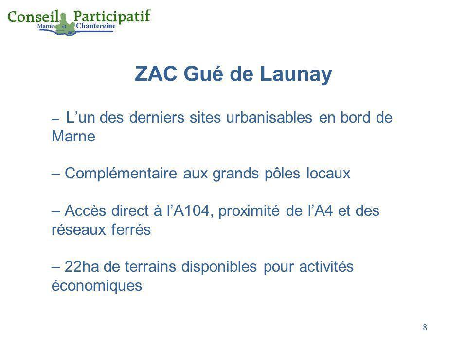 8 ZAC Gué de Launay – Lun des derniers sites urbanisables en bord de Marne – Complémentaire aux grands pôles locaux – Accès direct à lA104, proximité