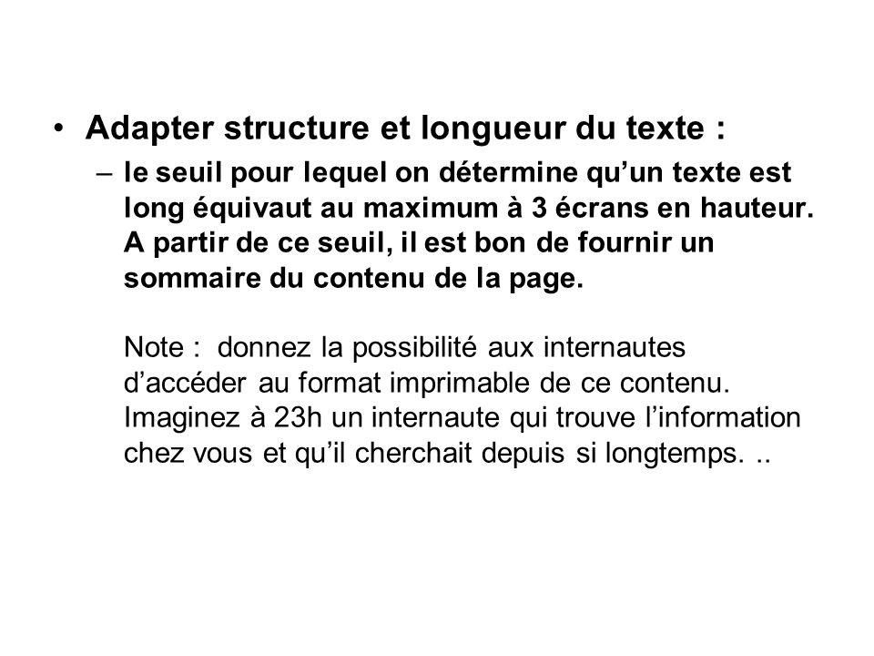 Adapter structure et longueur du texte : –le seuil pour lequel on détermine quun texte est long équivaut au maximum à 3 écrans en hauteur. A partir de