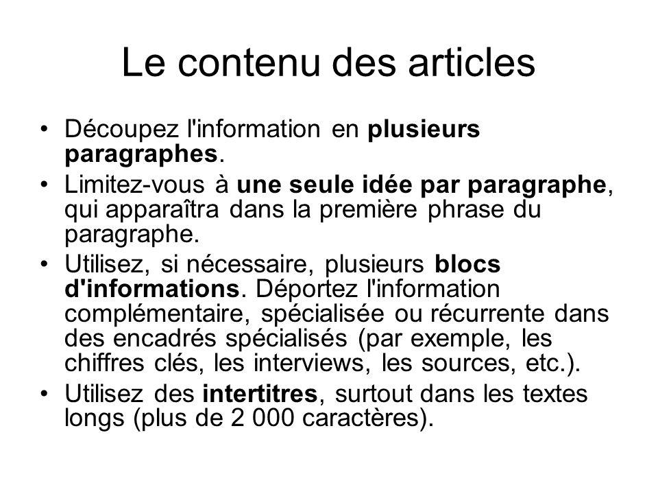 Le contenu des articles Découpez l'information en plusieurs paragraphes. Limitez-vous à une seule idée par paragraphe, qui apparaîtra dans la première