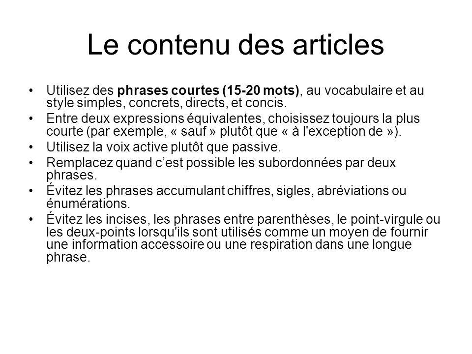 Le contenu des articles Utilisez des phrases courtes (15-20 mots), au vocabulaire et au style simples, concrets, directs, et concis. Entre deux expres