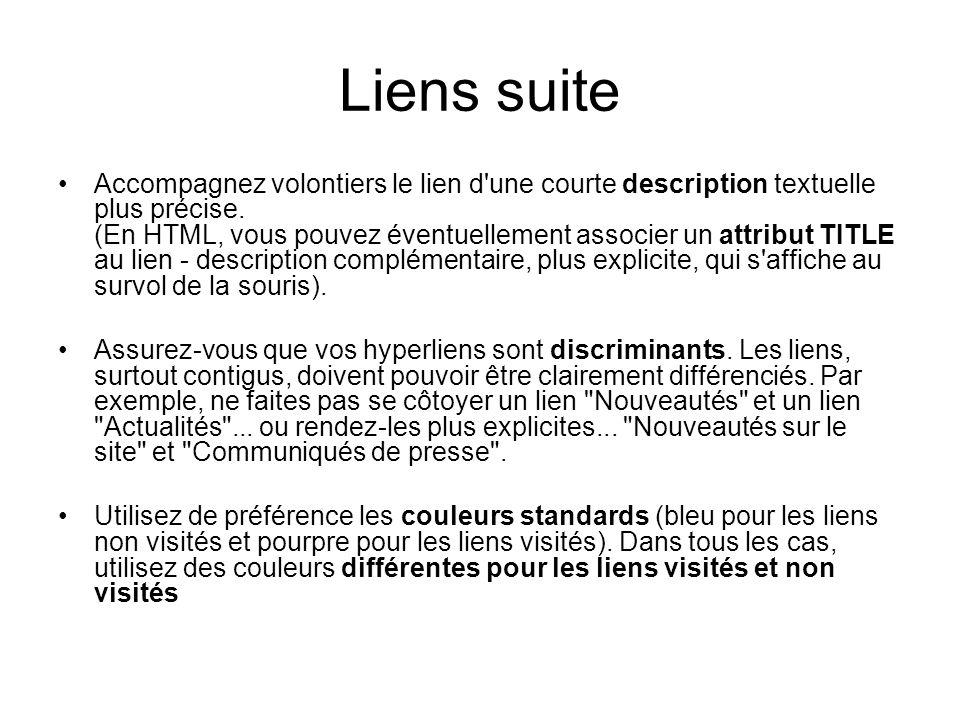 Liens suite Accompagnez volontiers le lien d'une courte description textuelle plus précise. (En HTML, vous pouvez éventuellement associer un attribut