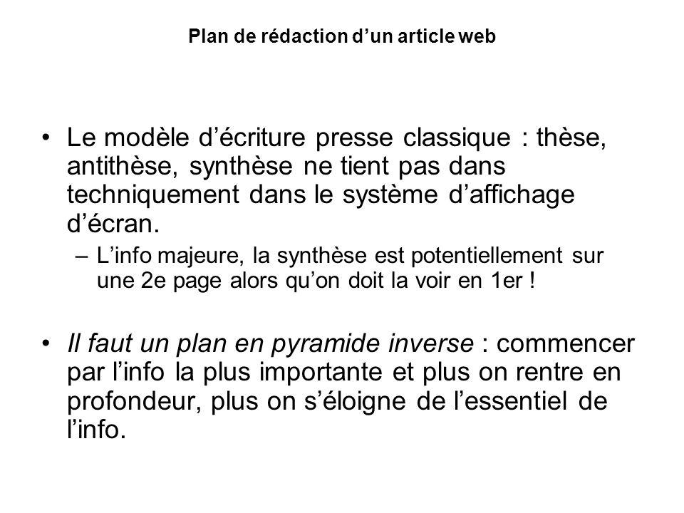 Plan de rédaction dun article web Le modèle décriture presse classique : thèse, antithèse, synthèse ne tient pas dans techniquement dans le système da