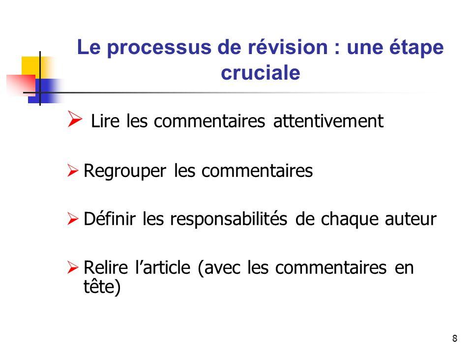 9 Le processus de révision : une étape cruciale Évaluer chaque commentaire…en vue de garder le « focus ».