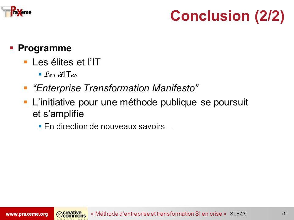 « Méthode dentreprise et transformation SI en crise » www.praxeme.org /15 Conclusion (2/2) Programme Les élites et lIT Les él IT es Enterprise Transfo