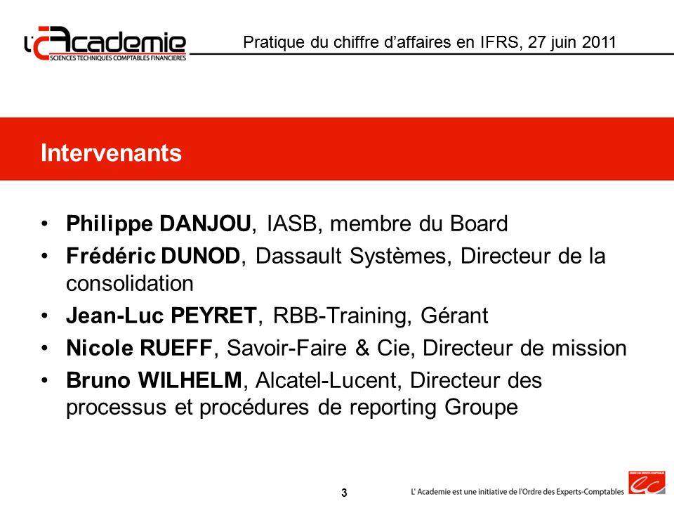 Philippe DANJOU, IASB, membre du Board Frédéric DUNOD, Dassault Systèmes, Directeur de la consolidation Jean-Luc PEYRET, RBB-Training, Gérant Nicole R