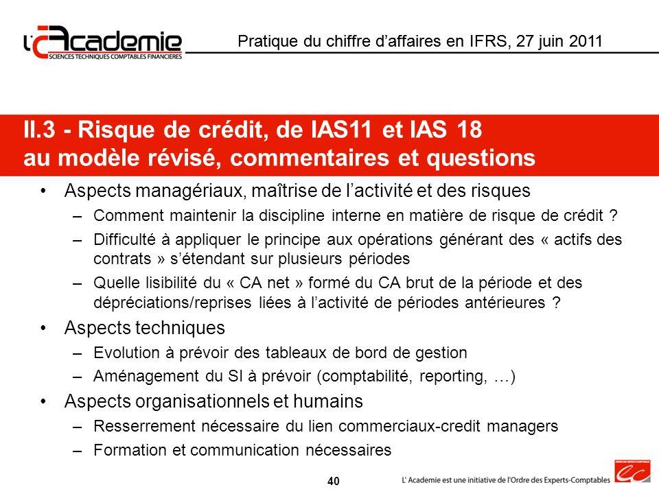 Pratique du chiffre daffaires en IFRS, 27 juin 2011 Aspects managériaux, maîtrise de lactivité et des risques –Comment maintenir la discipline interne
