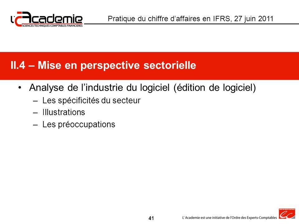 Pratique du chiffre daffaires en IFRS, 27 juin 2011 Analyse de lindustrie du logiciel (édition de logiciel) –Les spécificités du secteur –Illustration