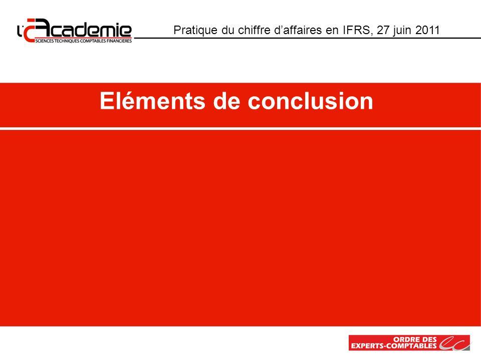 Pratique du chiffre daffaires en IFRS, 27 juin 2011 Eléments de conclusion