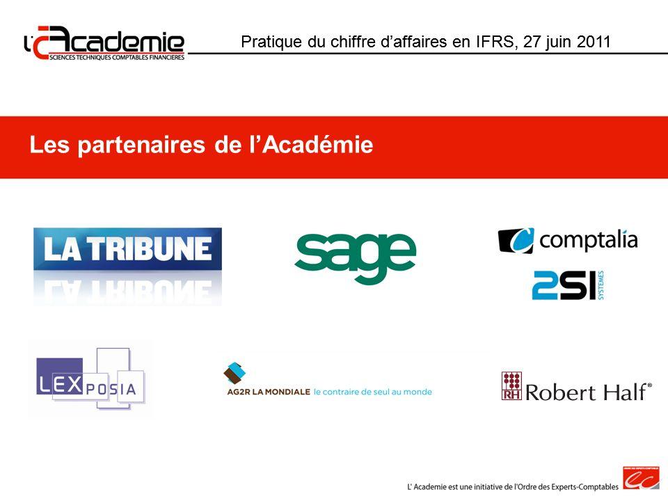 Pratique du chiffre daffaires en IFRS, 27 juin 2011 Les partenaires de lAcadémie