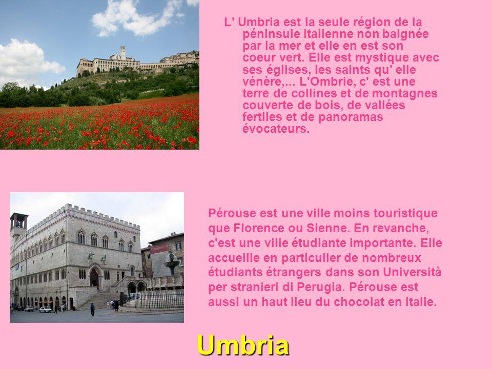 Umbria L' Umbria est la seule région de la péninsule italienne non baignée par la mer et elle en est son coeur vert. Elle est mystique avec ses église